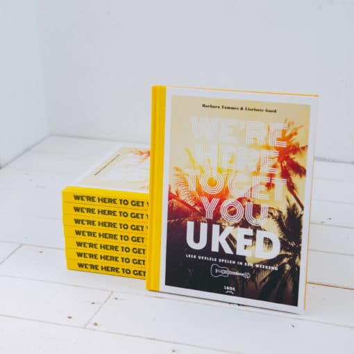 Boek we're here to get you uked leer in een weekend ukelele spelen barbara tammes liselotte goed